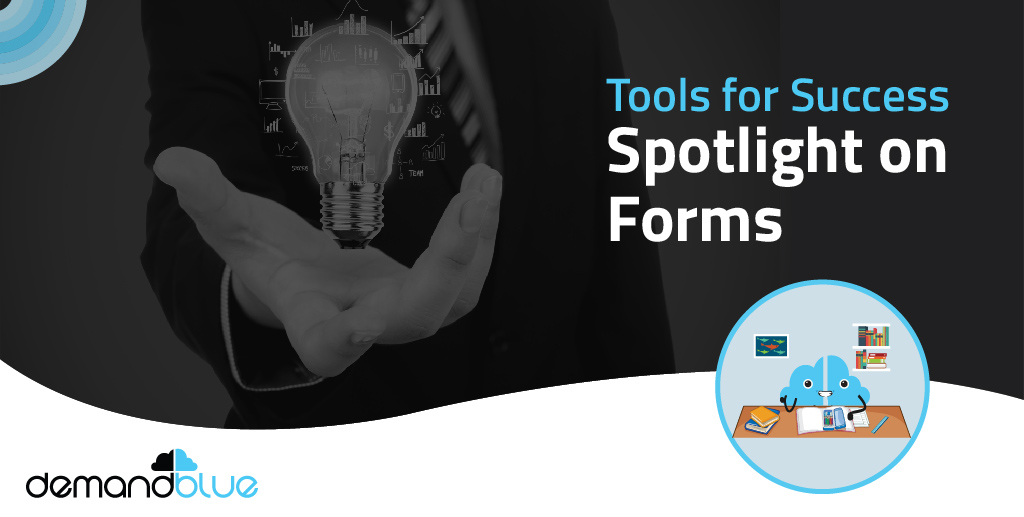 Tools for Success Spotlight on Forms