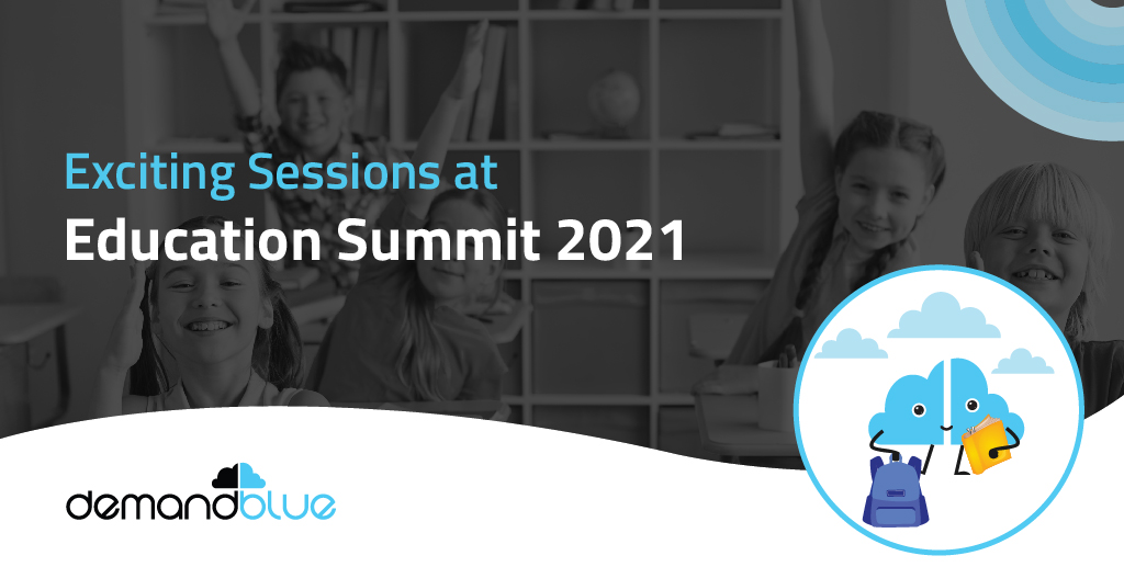 Exciting Sessions at Education Summit 2021