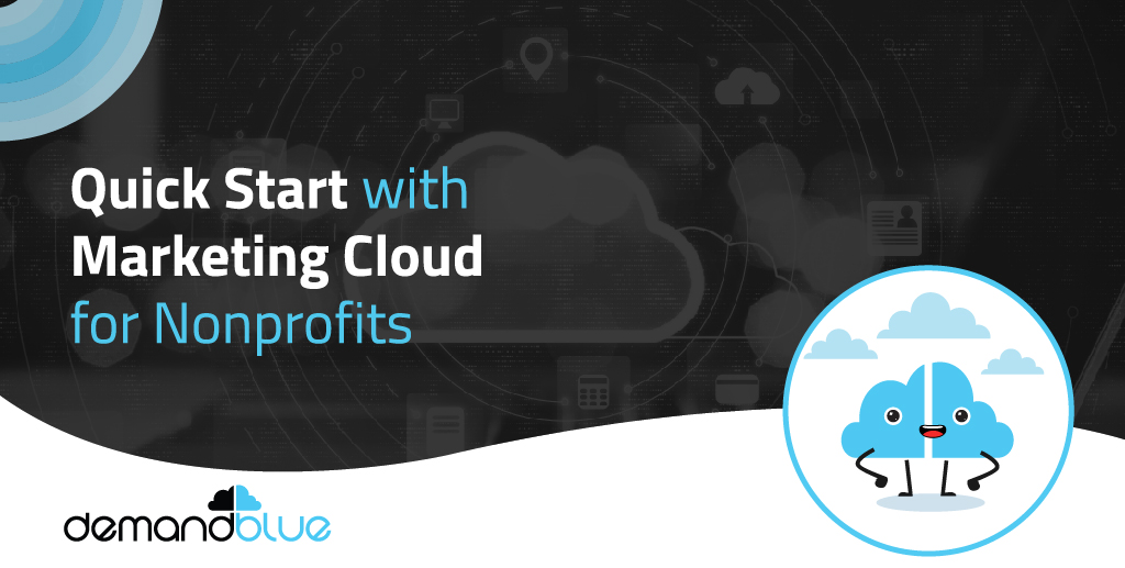 Get ready for Constituent Engagement with Marketing Cloud for Nonprofits