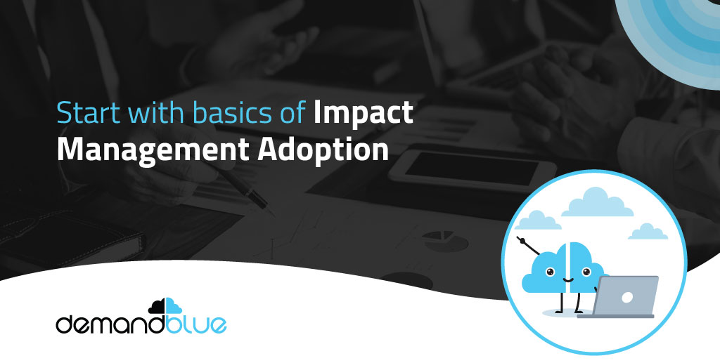 The Whats and Whys of Impact Management